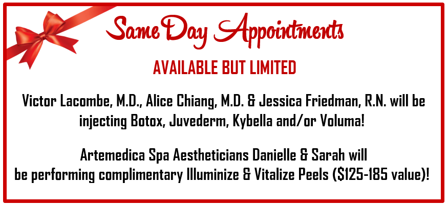 Stop by our 4th Annual Holiday & Peel Event for same day appointments for Botox, Juvederm, Kybella, and Juvederm Voluma