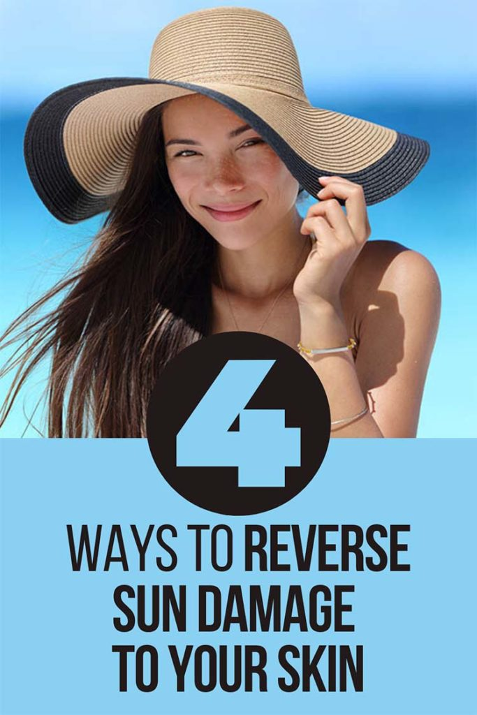 4 ways to reverse the sun damage to your skin